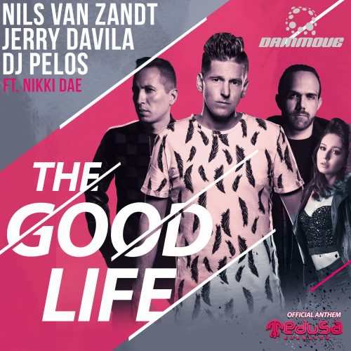 Nils van Zandt, Jerry Davila y DJ Pelos – The Good Life