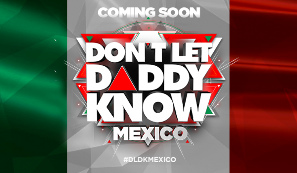 GIG: Don't Let Daddy Know México 2018