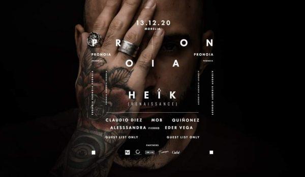 PRONOIA 01 presenta HEÎK en Morelia
